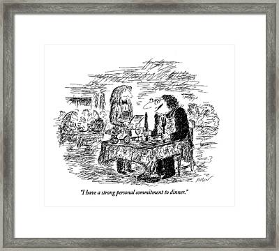 I Have A Strong Personal Commitment To Dinner Framed Print
