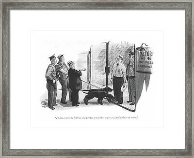 I Have Reason To Believe You People Are Harboring Framed Print by Richard Decker