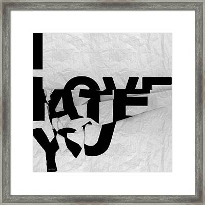 I Have You Framed Print