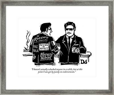 I Haven't Actually Whacked Anyone Framed Print by Drew Dernavich