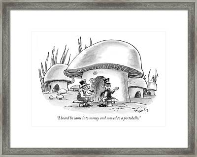 I Heard He Came Into Money And Moved Framed Print by Mike Twohy