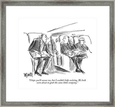 I Hope You'll Excuse Framed Print by William Hamilton