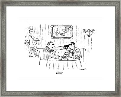 I Insist Framed Print by Robert Mankoff