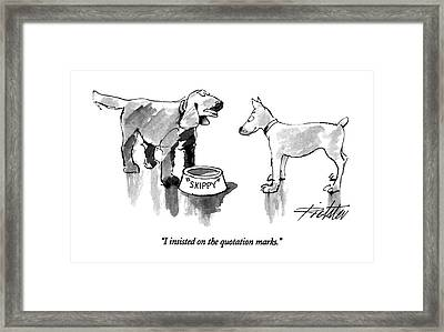 I Insisted On The Quotation Marks Framed Print by Mischa Richter