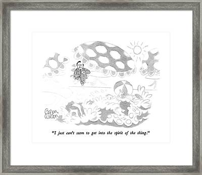 I Just Can't Seem To Get Into The Spirit Framed Print by Gahan Wilson
