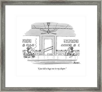 I Just Did A Huge One In My Diaper Framed Print