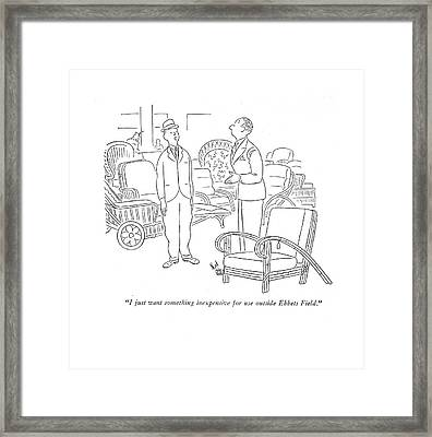 I Just Want Something Inexpensive For Use Framed Print by Ned Hilton
