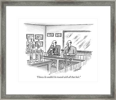 I Knew He Couldn't Be Trusted With All That Hair Framed Print by Tom Cheney