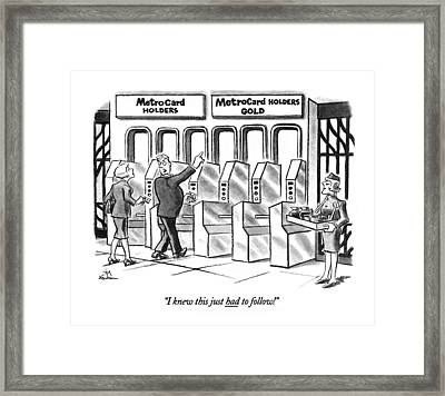 I Knew This Just Had To Follow! Framed Print by Ed Fishe