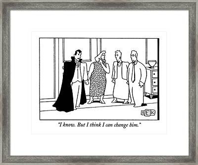 I Know. But I Think I Can Change Him Framed Print by Bruce Eric Kaplan