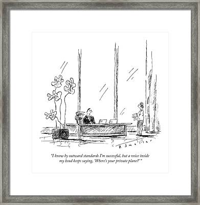 I Know By Outward Standards I'm Successful Framed Print by Barbara Smalle