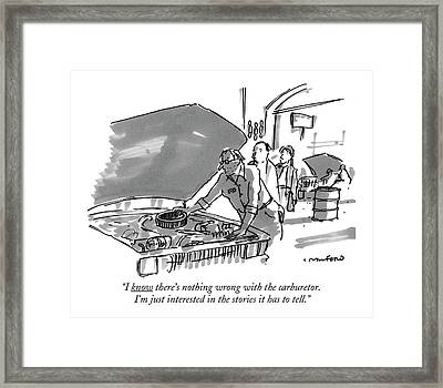 I Know There's Nothing Wrong With The Carburetor Framed Print