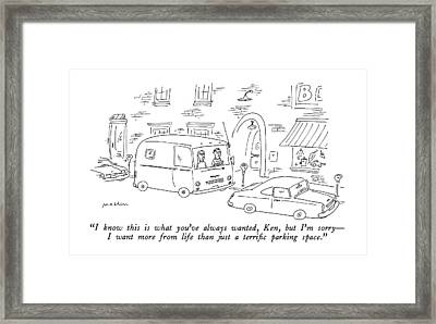 I Know This Is What You've Always Wanted Framed Print by Michael Maslin