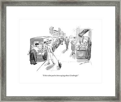 I Like What You've Been Saying About Lindbergh Framed Print