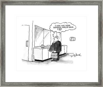 'i Look Like I Mean Business Framed Print by W.B. Park