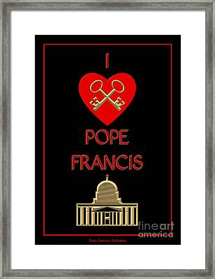 I Love Pope Francis Framed Print