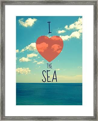 I Love The Sea Framed Print by Maya Nagel