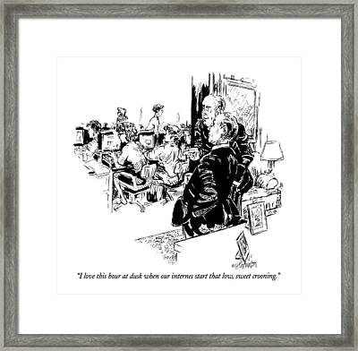 I Love This Hour At Dusk When Our Internes Start Framed Print