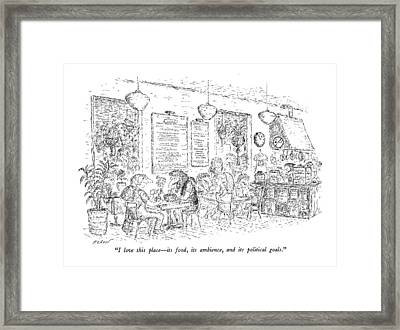 I Love This Place - Its Food Framed Print by Edward Koren