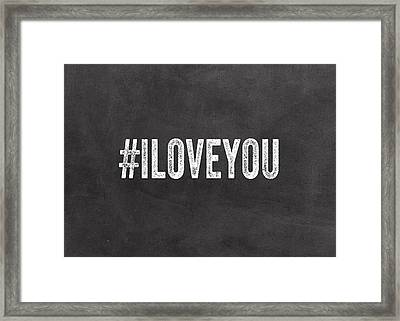 I Love You - Greeting Card Framed Print by Linda Woods
