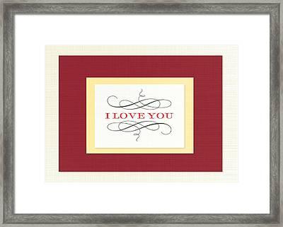 I Love You Framed Print by Arce Lorena