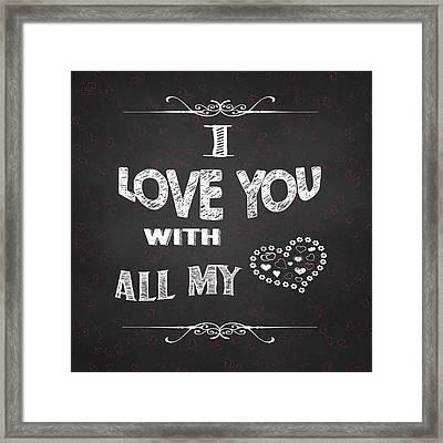 I Love You Chalkboard Digital Artwork Framed Print