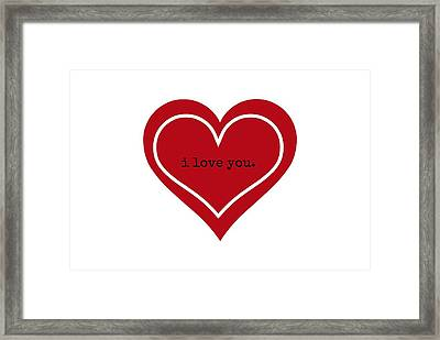 I Love You Framed Print by Chastity Hoff