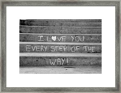 I Love You Every Step Of The Way Framed Print by Brian Chase