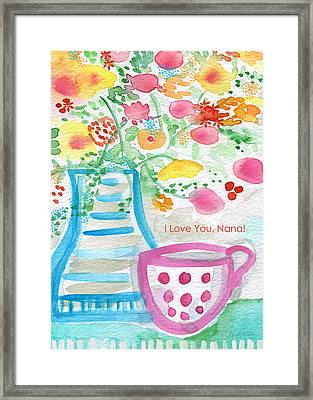 I Love You Nana- Floral Greeting Card Framed Print by Linda Woods