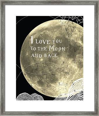 I Love You To The Moon And Back Framed Print by Cindy Greenbean