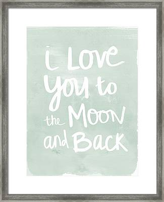 I Love You To The Moon And Back- Inspirational Quote Framed Print by Linda Woods