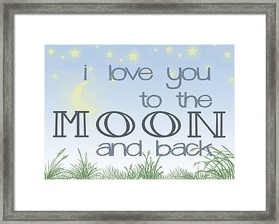 I Love You To The Moon And Back Two Framed Print by Heather Applegate