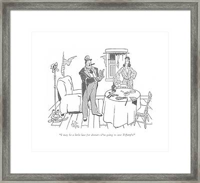 I May Be A Little Late For Dinner - I'm Going Framed Print by George Price