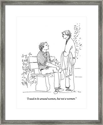 I Need To Be Around Women Framed Print by Richard Cline