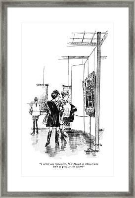 I Never Can Remember. Is It Manet Or Monet Who Framed Print