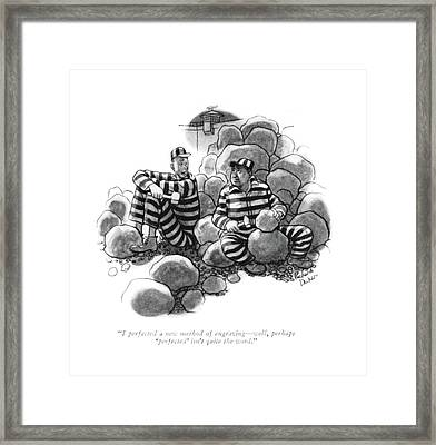 I Perfected A New Method Of Engraving - Well Framed Print by Richard Decker