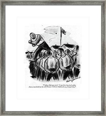 I Place That Guy Now! I Saw Him Knocked Stiffer Framed Print
