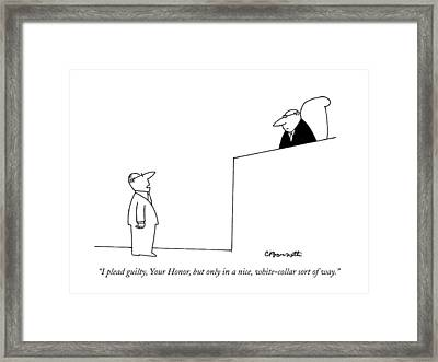 I Plead Guilty Framed Print by Charles Barsotti