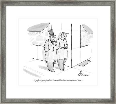 I Prefer To Get A Few Classic Items And Build Framed Print by Leo Cullum