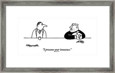 I Presume Your Innocence Framed Print by Charles Barsotti