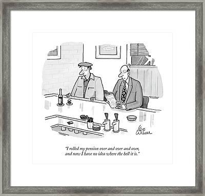 I Rolled My Pension Framed Print