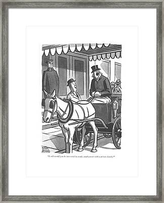 I Said Would You Be Interested In Steady Framed Print