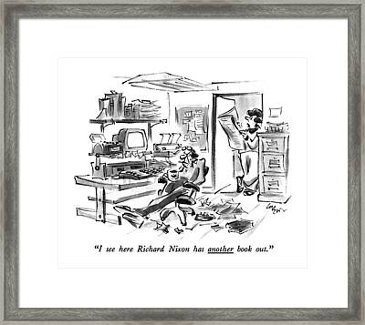 I See Here Richard Nixon Has Another Book Out Framed Print by Lee Lorenz