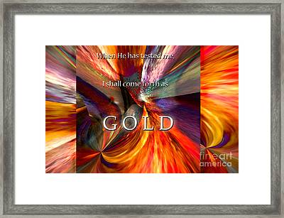 I Shall Come Forth As Gold Framed Print