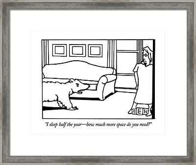 I Sleep Half The Year - How Much More Space Framed Print by Bruce Eric Kaplan
