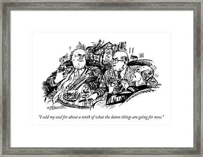 I Sold My Soul For About A Tenth Of What The Damn Framed Print by William Hamilton