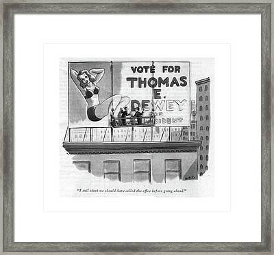 I Still Think We Should Have Called The Of?ce Framed Print by Robert J. Day
