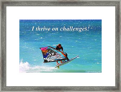 I Strive On Challenges Framed Print by Pharaoh Martin