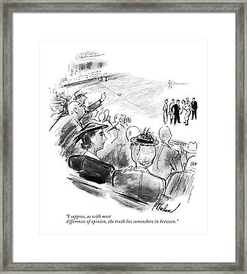 I Suppose, As With Most Differences Of Opinion Framed Print by Perry Barlow