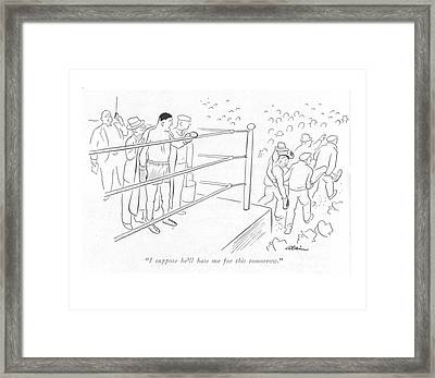 I Suppose He'll Hate Me For This Tomorrow Framed Print